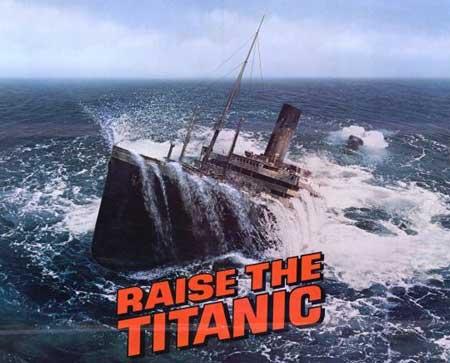 Nombre:  raise-the-titanic.jpg Visitas: 66 Tamaño: 27.1 KB