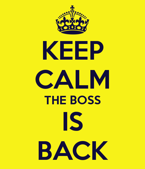Nombre:  keep-calm-the-boss-is-back-1.png Visitas: 261 Tamaño: 41.1 KB